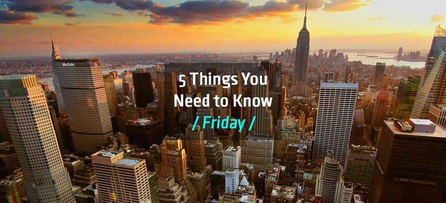 Friday Brief: Five Things Traders Need to Know for Today