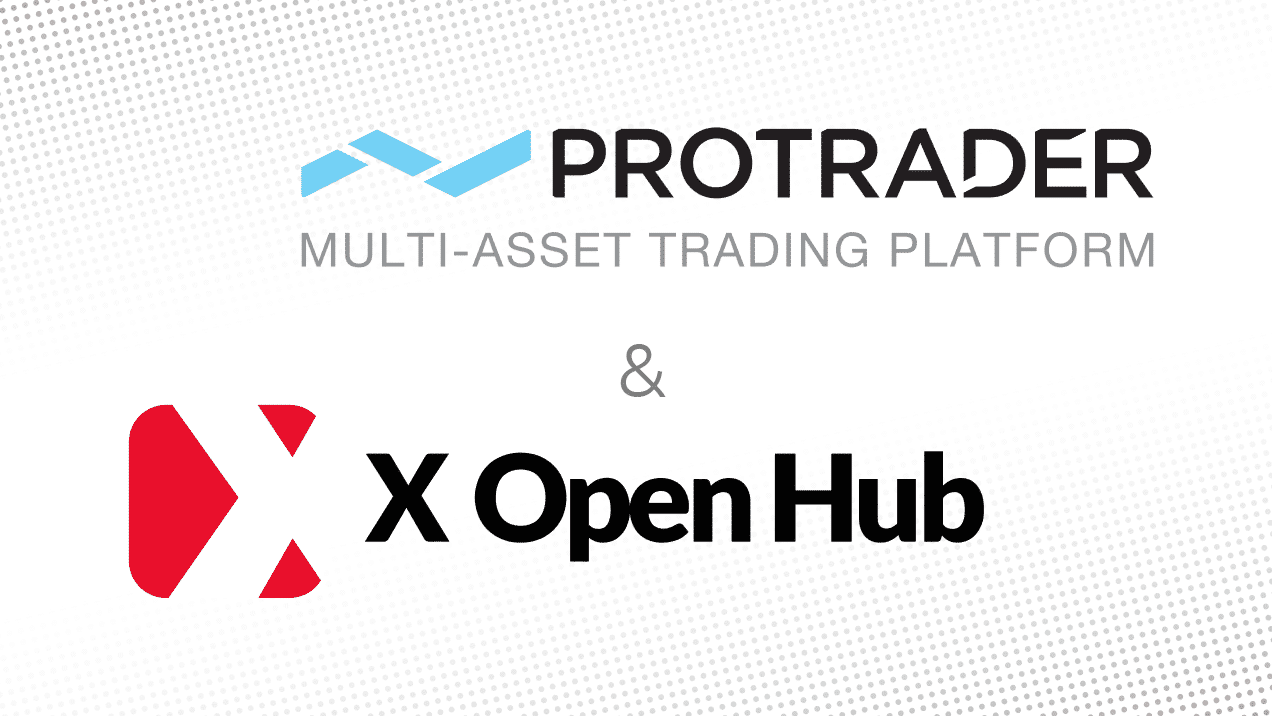 X Open Hub and Protrader Team Up to Deliver Multi-Asset White Label Solution