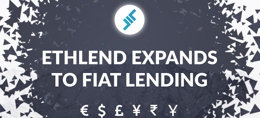 ETHLend Expands to FIAT Lending, Initiating Licensing Process