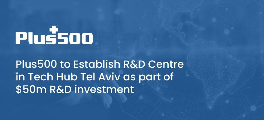 Plus500 to Establish R&D Centre in Tech Hub Tel Aviv